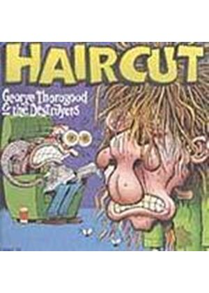 George Thorogood And The Destroyers - Haircut (Music CD)