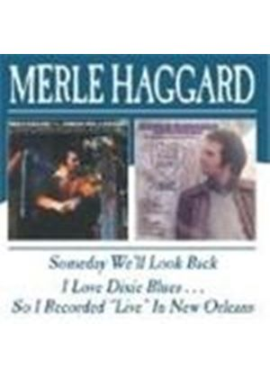 Merle Haggard - Someday We'll Look Back/I Love Dixie Blues...So I Recorded Live In New Orelans