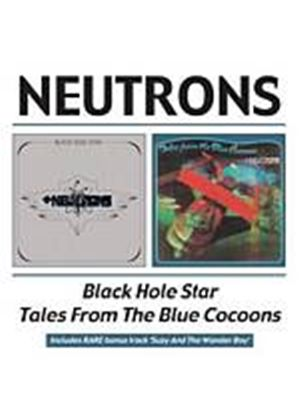 Neutrons - Black Hole Star/Tales From The Blue Cocoons (Music CD)