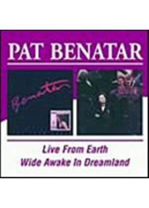 Pat Benatar - Live From Earth/Wide Awake In Dreamland (Music CD)