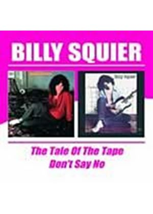 Billy Squier - The Tale Of The Tape/Dont Say No (Music CD)