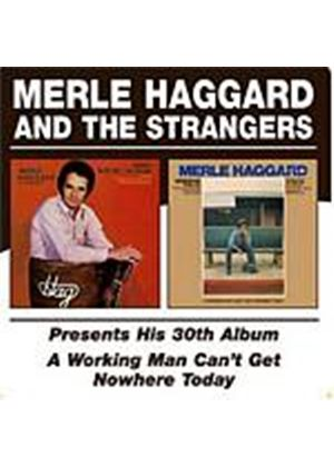 Merle Haggard And The Strangers - Presents His 30th Album/Working Man Cant Get Nowhere Today (Music CD)