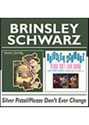 Brinsley Schwarz - Silver Pistol/Please Dont Ever Change (Music CD)