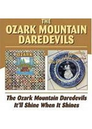 The Ozark Mountain Daredevils - The Ozark Mountain Daredevils/Itll Shine When It Shines (Music CD)