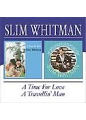 Slim Whitman - Travellin' Man/A Time For Love