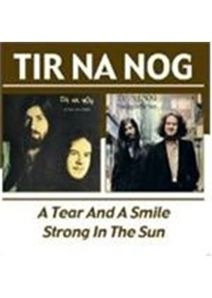 Tir Na Nog - TEAR & A SMILE/STRONG IN THE SUN