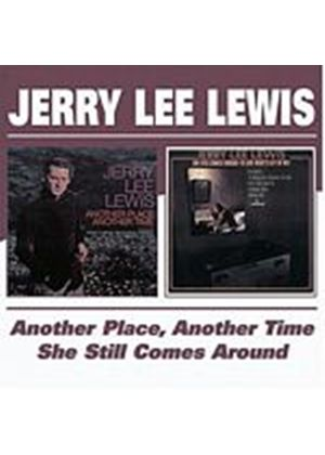 Jerry Lee Lewis - Another Place Another Time/She Still Comes Around (Music CD)