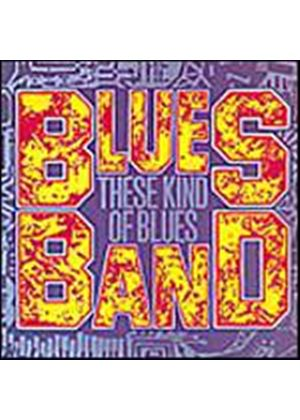 The Blues Band - These Kind Of Blues (Music CD)