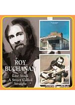 Roy Buchanan - Live Stock/A Street Called Straight [Digitally Remastered] (Music CD)