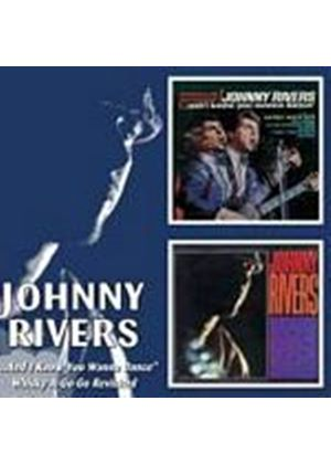 Johnny Rivers - And I Know You Wanna Dance/Whisky A Go-Go Revisited (Music CD)