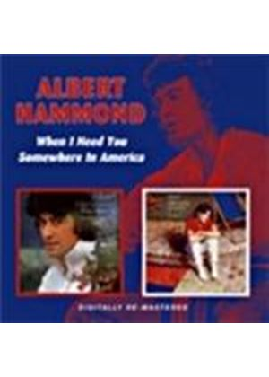 Albert Hammond - When I Need You/Somewhere In America (Music CD)