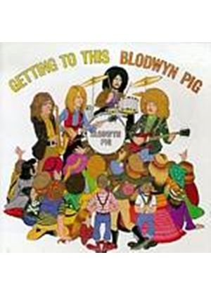 Blodwyn Pig - Getting To This (Music CD)