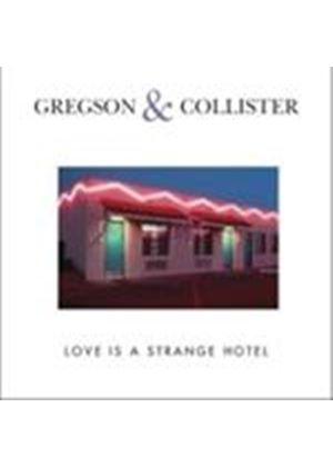 Clive Gregson & Christine Collister - Love Is A Strange Hotel (Music CD)