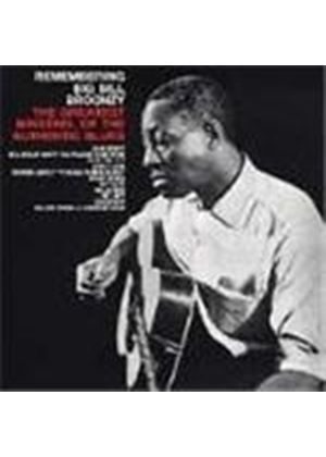 Big Bill Broonzy - Remembering Big Bill Broonzy (The Greatest Minstrel Of The Authentic Blues)