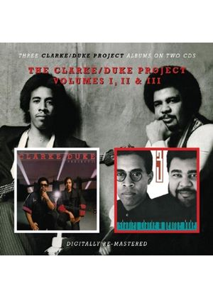 Stanley Clarke & George Duke - Clarke/Duke Project Vol.1 2 And 3 [Remastered] (Music CD)