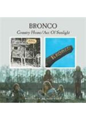 Bronco - Country Home/Ace Of Sunlight (Music CD)