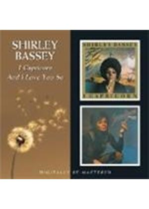 Shirley Bassey - I Capricorn/And I Love You So (Music CD)