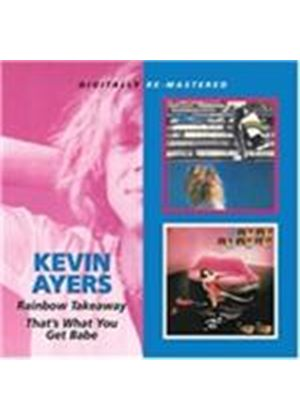 Kevin Ayers - Rainbow Takeaway/That's What You Get Babe (Music CD)