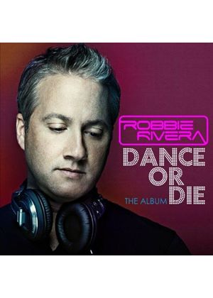 Robbie Rivera - Dance or Die (Music CD)
