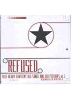 Refused - This Album Contains Old Songs And Old Pictures Vol. 2
