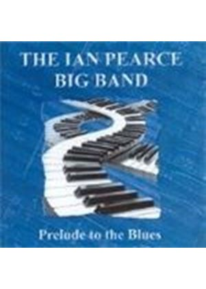 Ian Pearce Big Band (The) - Prelude To The Blues