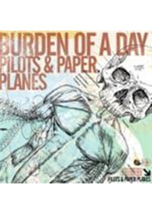 Burden Of A Day - Pilots And Paper Planes (Music CD)