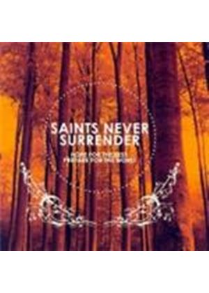 Saints Never Surrender - Hope For The Best Prepare For The Worst (Music CD)