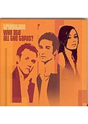 Trio Gitano - Who Ate All The Tapas? (Music CD)