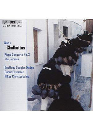 Skalkottas: Concerto No 3 for Piano and Ten Wind Instruments; (The) Gnomes
