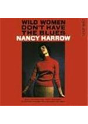 Nancy Harrow - Wild Women Don't Have The Blues