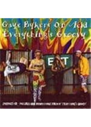 Gaye Bykers On Acid - Everything's Groovy