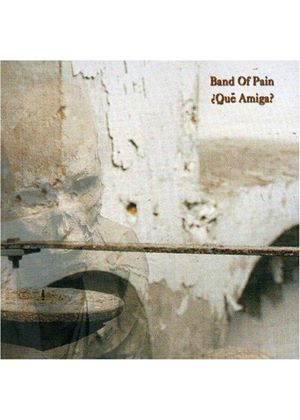 Band Of Pain - Que Amiga