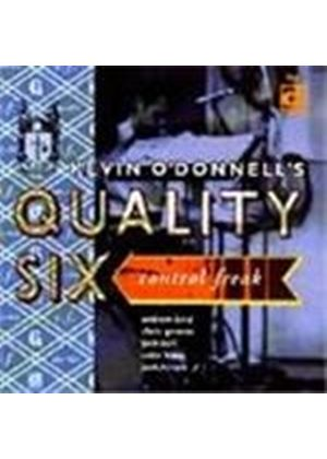 Kevin O'Donnell's Quality Six - Control Freak