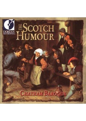 Chatham Baroque - Scotch Humour, The (The Music Of Nicola Matteis)