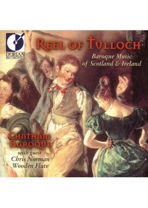 Chatham Baroque & Chris Norman - Reel Of Tulloch (Baroque Music Of Scotland And Ireland)