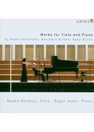 Britten; Bunch; Schumann: Works for Viola and Piano