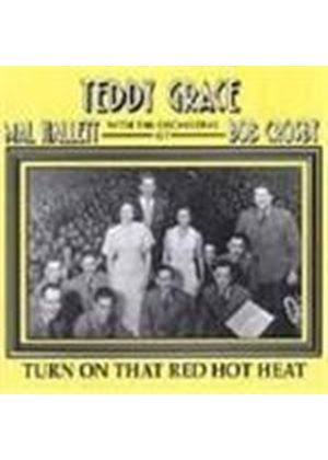 Teddy Grace - Turn On That Red Hot Heat