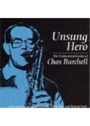 Chas Burchell - Unsung Hero (The Undiscovered Genius Of Chas Burchell)