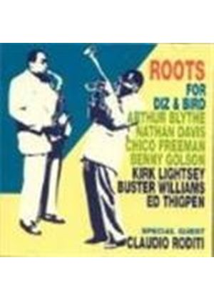 Roots - For Diz And Bird