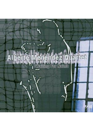 Alberto Menendez Quartet - Waiting For Naima