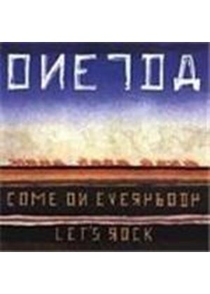 Oneida - Come On Everybody Let's Rock