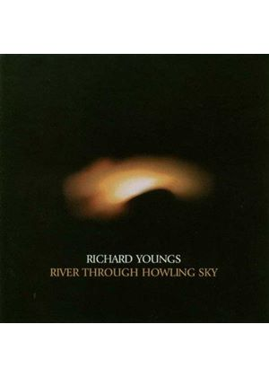 Richard Youngs - River Through The Howling Sky
