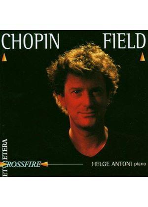 Chopin & Field: Piano Works