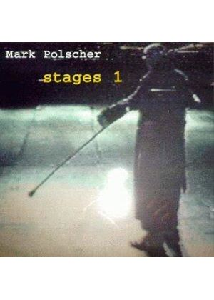 Mark Polscher - Stages Vol.1