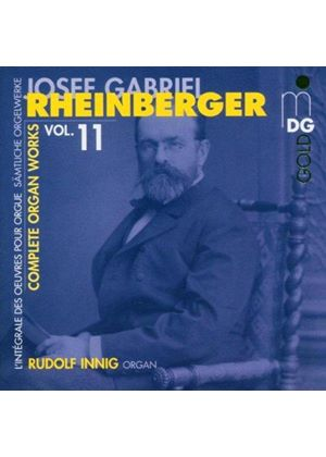 Rheinberger: Complete Organ Works, Vol 11