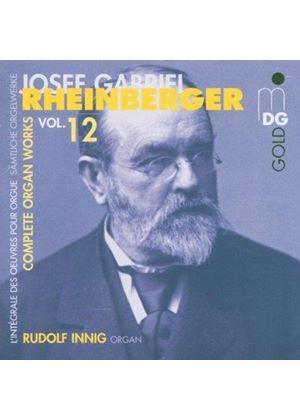 Rheinberger: Complete Organ Works, Vol 12