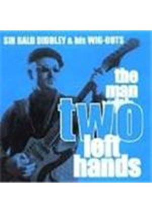 Sir Bald Diddley & His Wigouts - Man With Two Left Hands, The