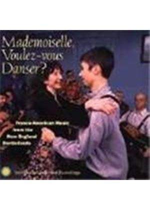 Various Artists - America - Mademoiselle Voulez-vous Danser (Franco-American Music From The New England Borderlands)