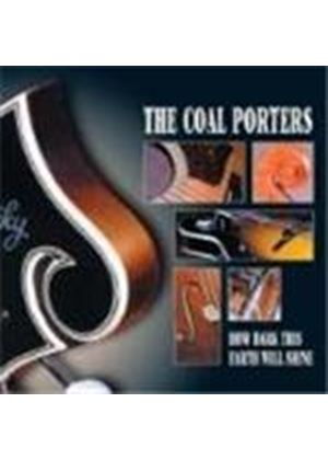 Coal Porters (The) - How Dark This Earth Will Shine