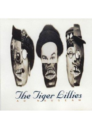 Tiger Lillies - Ad Nauseum